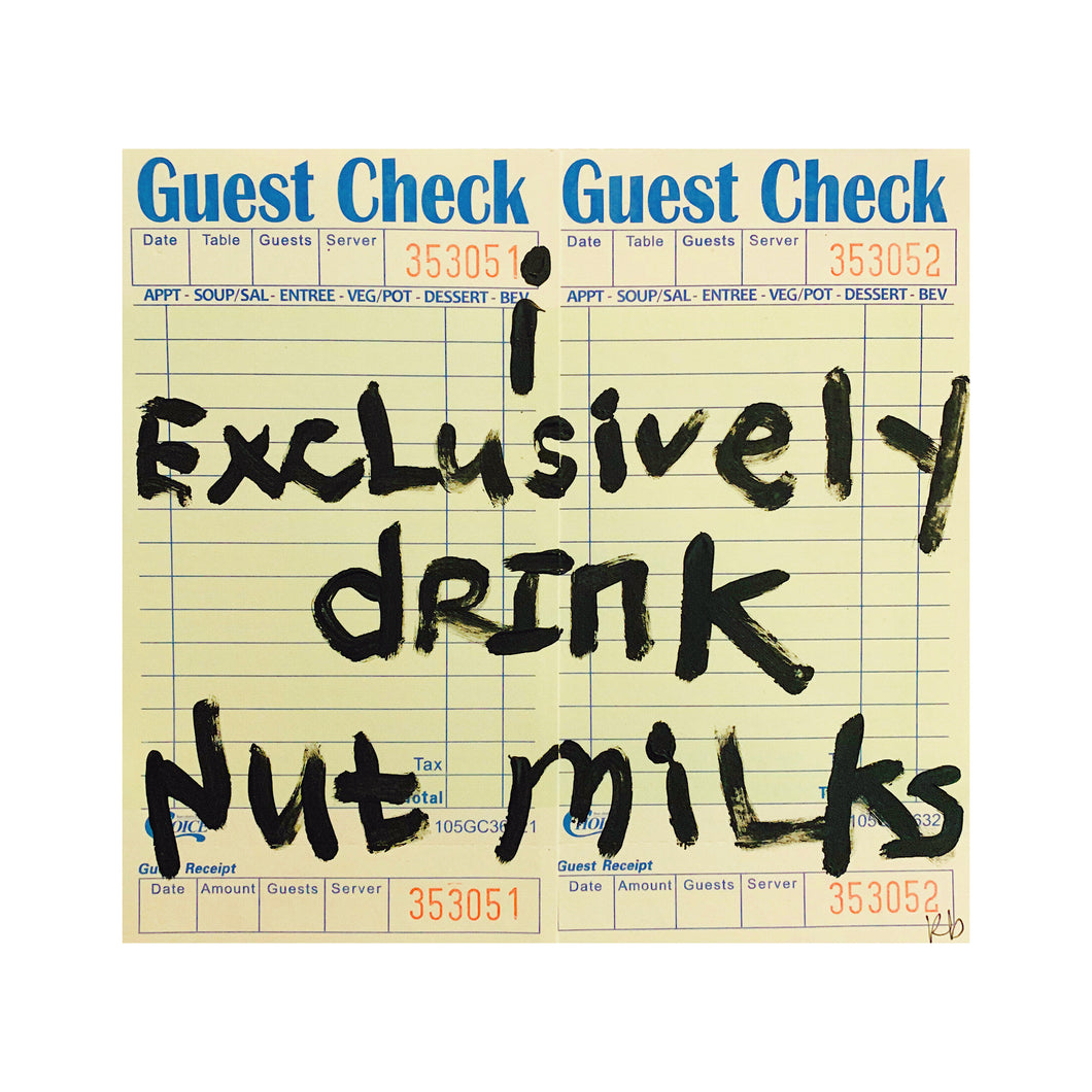 I Exclusively Drink Nut Milks - 10x10in Giclee Fine Art Print