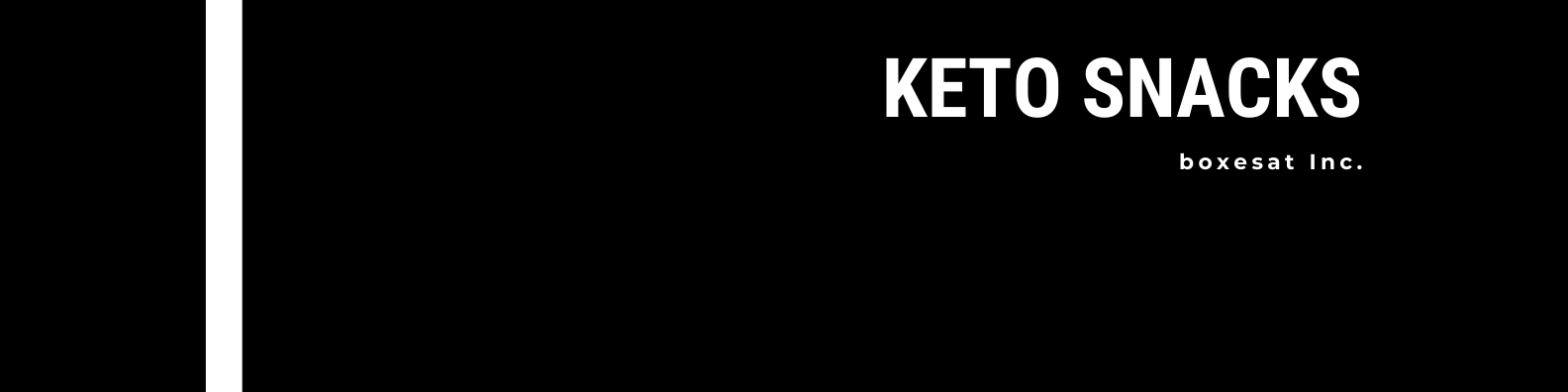 Black and white banner containing text that reads keto snacks and boxesat Inc.