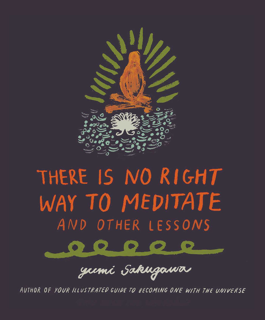 There Is No Right Way to Meditate: And Other Lessons cover
