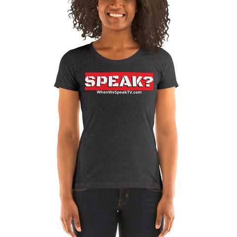 Ladies' SPEAK? short sleeve shirt