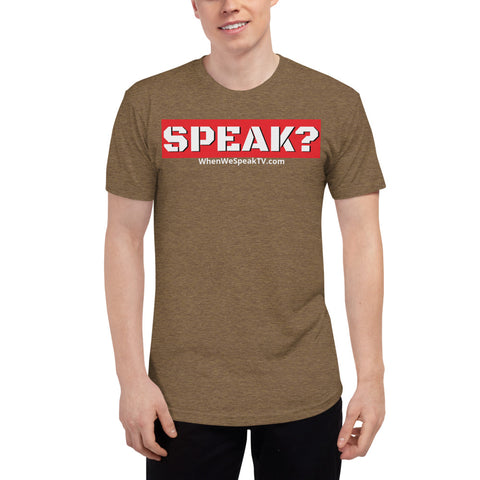 SPEAK? Unisex Tri-Blend Shirt