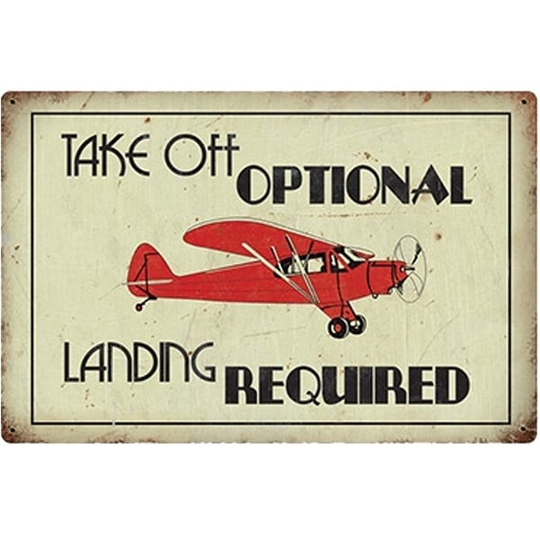 "Retro Aviation Sign ""Take Off Optional, Landing Required"""