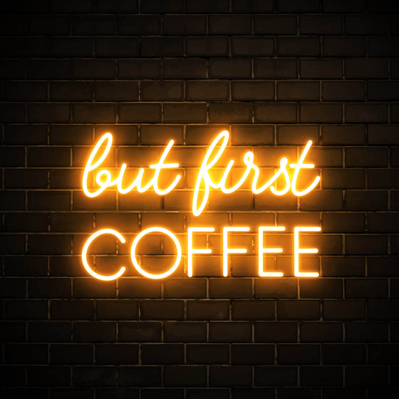 But First Coffee - LED neon sign