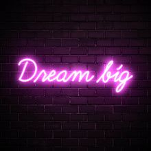 Dream Big - LED neon sign