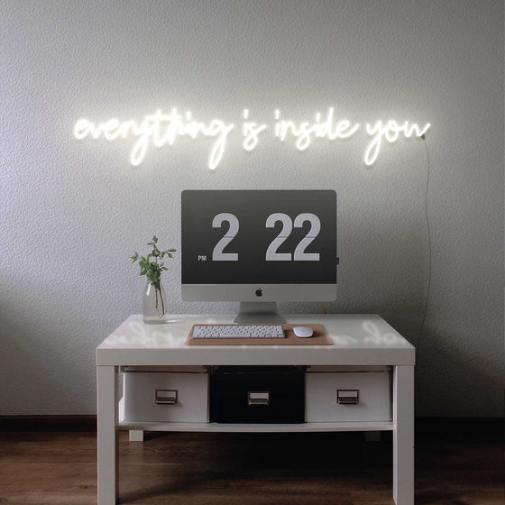 Everything is inside you - LED neon sign