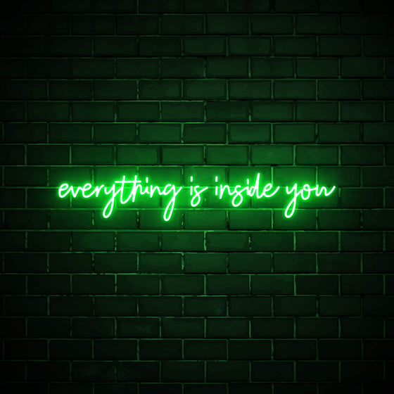 Everything is inside you LED green neon sign wall art for home
