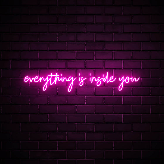 Everything is inside you LED pink neon sign wall art for home