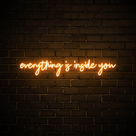 Everything is inside you LED orange neon sign wall art for home