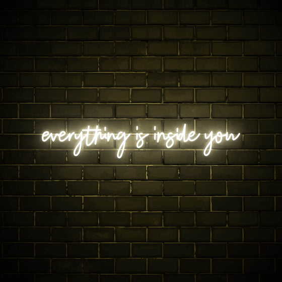 Everything is inside you LED white neon sign wall art for home