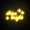 Shine Bright - LED neon sign