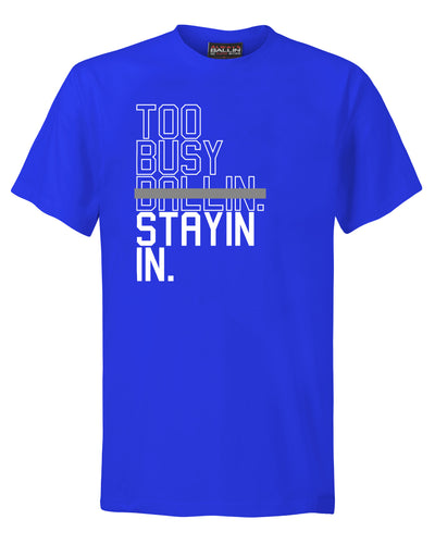 Too Busy Stayin In Mens Royal Blue T-Shirt