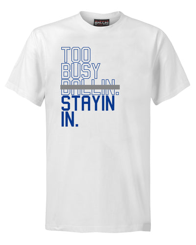 Too Busy Stayin In Mens White T-Shirt