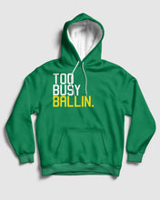 Too Busy Ballin Celtics Pullover Hoodie
