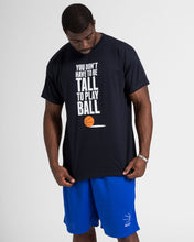 You Don't Have To Be Tall To Play Ball Mens Navy Blue T-Shirt