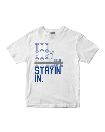 Too Busy Stayin In Kids White T-Shirt