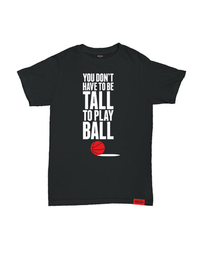 You Don't Have To Be Tall To Play Ball Kids T-Shirt
