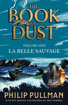 La Belle Sauvage: The Book of Dust Volume One: From the world of Philip Pullman's His Dark Materials - now a major BBC series