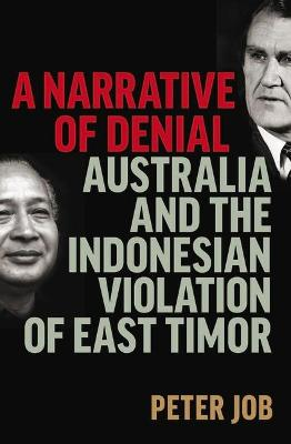A Narrative of Denial: Australia and the Indonesian Violation of East Timor