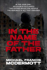 In the Name of the Father: A Dystopian Novel