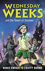 Wednesday Weeks and the Tower of Shadows: Wednesday Weeks: Book 1