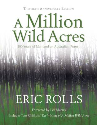 A Million Wild Acres: 200 Years of Man and an Australian Forest
