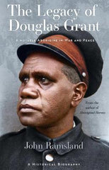 The Legacy of Douglas Grant: A Notable Aborigine in War and Peace