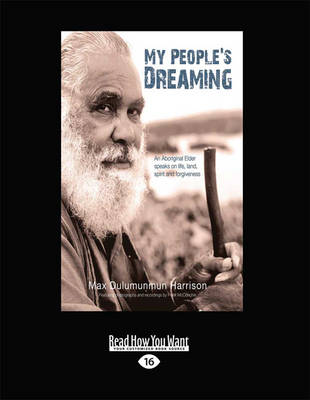 My People's Dreaming: An Aboriginal Elder Speaks on Life, Land, Spirit and Forgiveness