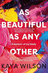 As Beautiful As Any Other: A memoir of my body
