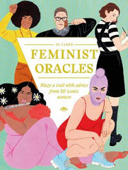 Feminist Oracles: Blaze a trail with advice from 50 iconic women
