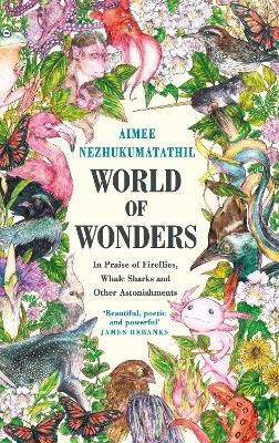 World of Wonders: In Praise of Fireflies, Whale Sharks and Other Astonishments