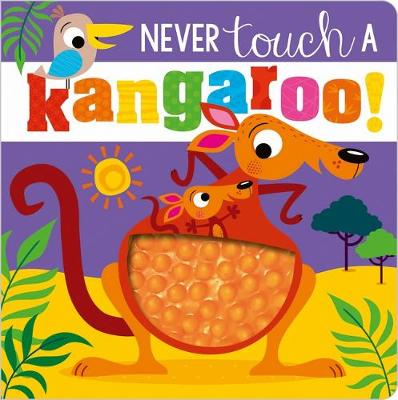 NEVER TOUCH A KANGAROO!