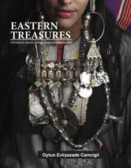 Eastern Treasures: Ottoman Oman Yemen and Turkoman Jewellery