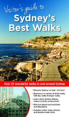 Visitor's Guide to Sydney's Best Walks: Over 20 Wonderful Walks in and Around Sydney