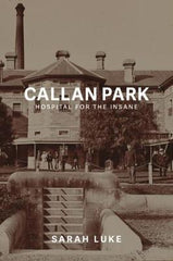Callan Park: Hospital for the Insane