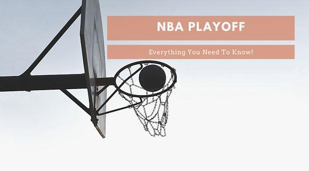 Everything You Need to Know About the NBA Playoffs