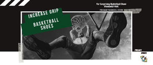 HOW TO INCREASE GRIP OR TRACTION ON BASKETBALL SHOES