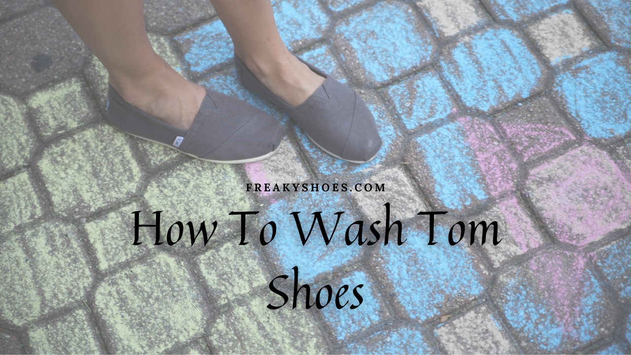 Simple Methods To Clean & Wash Your Toms Shoes