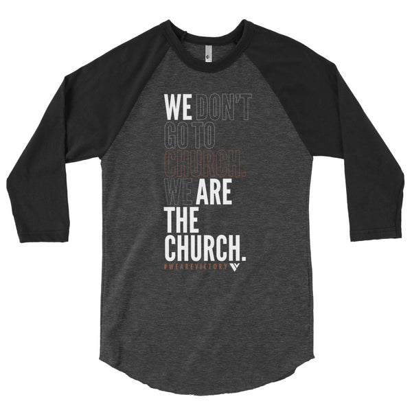 WE ARE THE CHURCH Raglan Tee