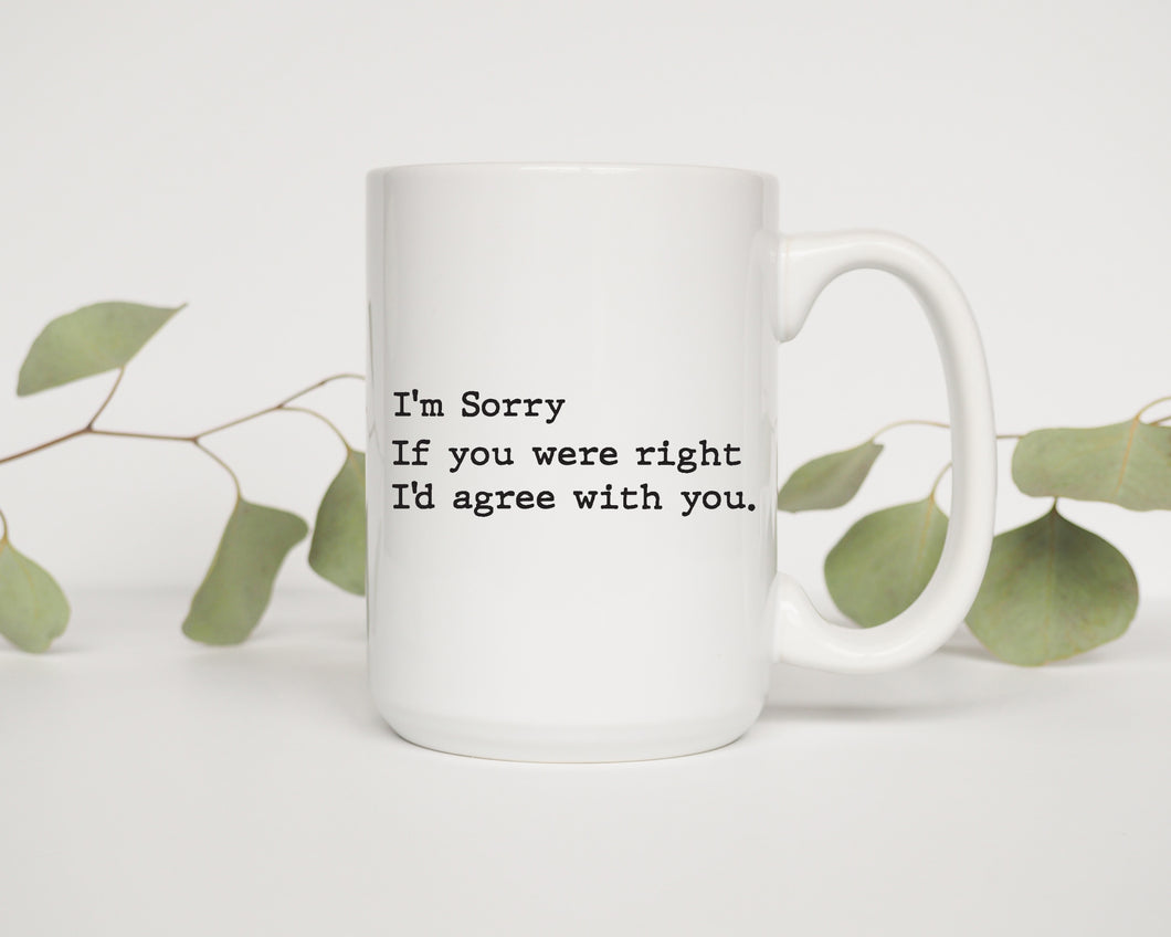 Mug: If You Were Right