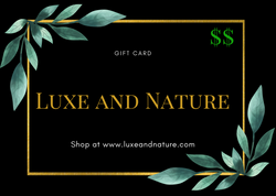 Luxe and Nature Gift Card
