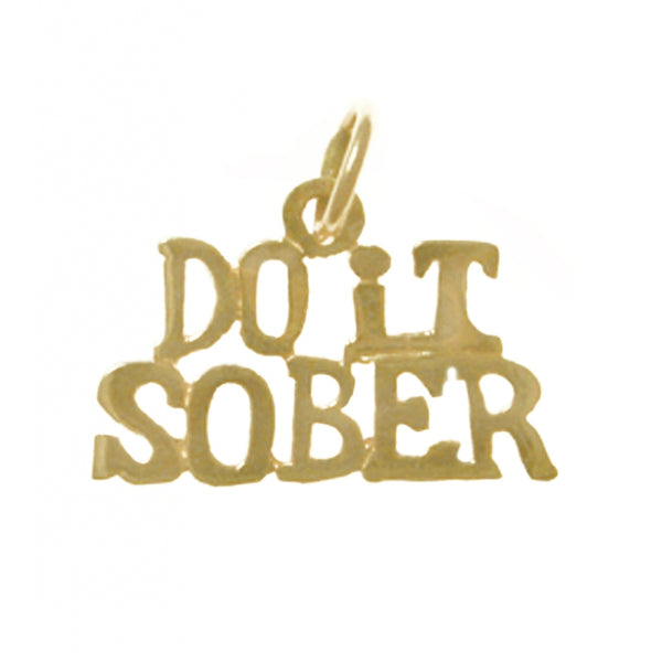"14k Gold, Sayings Pendant, ""Do It Sober"" - Style #159-15"