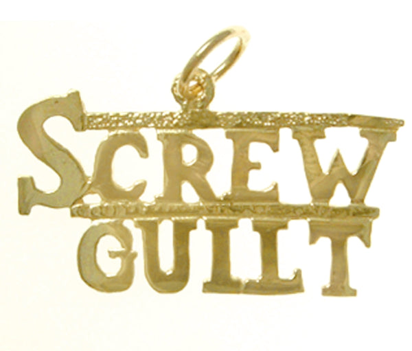 "14K Gold, Sayings Pendant, ""SCREW GUILT"" - Style #163-15"