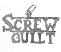 "Sterling Silver, Sayings Pendant, ""SCREW GUILT"" - Style #163-15"
