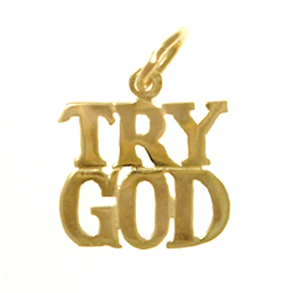 "14k Gold, Sayings Pendant, ""TRY GOD"" - Style #178-15"