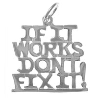 "Sterling Silver, Sayings Pendant, ""IF IT WORKS DON'T FIX IT!"" - Style #768-15"