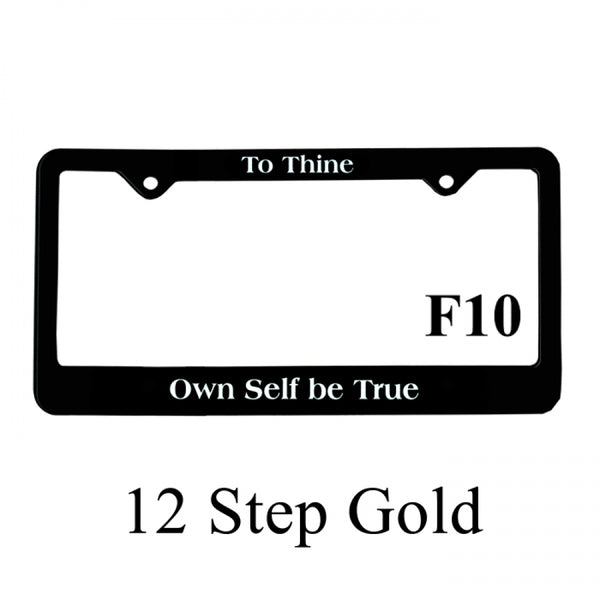 "Recovery Related Plastic Auto License Plate Frame, #F10, ""To Thine, Own Self be True"""