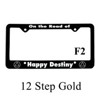 "Recovery Related Plastic Auto License Plate Frame, #F2, ""On the Road of,  Happy Destiny"""