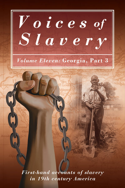 Voices of Slavery Vol 11 - Georgia Part 3
