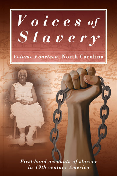Voices of Slavery Vol 14 - North Carolina