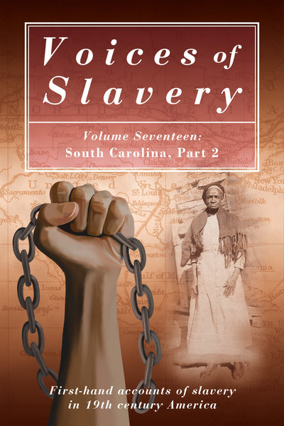 Voices of Slavery Vol 17 - South Carolina Part 2